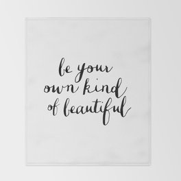 Be Your Own Kind of Beautiful Black and White Typography Poster Motivational Gift for Girlfriend Throw Blanket