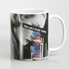 _TOO LATE TO DIE YOUNG Coffee Mug