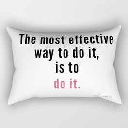 The most effective way to do it, is to do it. Amelia Earhart Rectangular Pillow