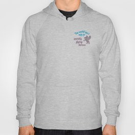 The world isn't safe for sparkly flying horses Hoody