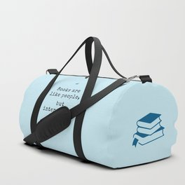 Books are like people, but interesting. Duffle Bag