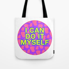 I CAN DO IT MYSELF Tote Bag