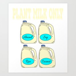 Have been a milk addict ever since?Hoping milk is the only thing that ever existed?Perfect tee here! Art Print
