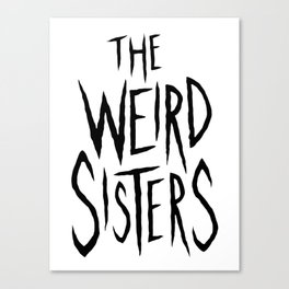The Weird Sisters - Black Canvas Print
