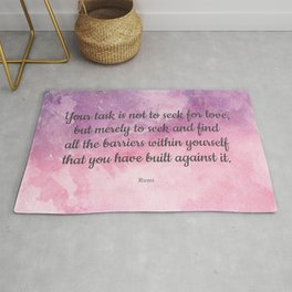 Your task is not to seek for love - Rumi Rug