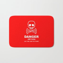 Danger - 440 Volts - Any Time Jump for Trump - Funy Quotes Bath Mat