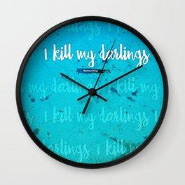 I Kill My Darlings Wall Clock