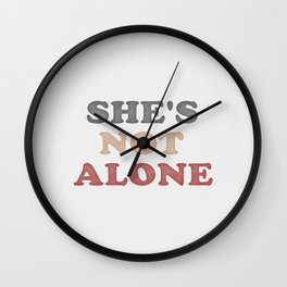 She's not Alone v2 | Quotes Wall Clock