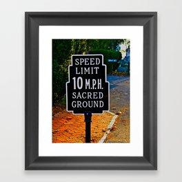 Slow Down! Sacred Ground! Framed Art Print