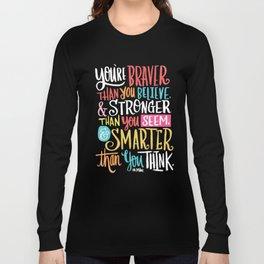 BRAVER, STRONGER, SMARTER Long Sleeve T-shirt