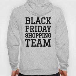 Black Friday Shopping Team Hoody