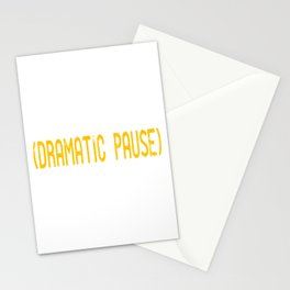 Wanted To Pause Time and Enjoy The Happenings Of Your Life? A Pause T-shirt Saying Dramtic Pause Stationery Cards