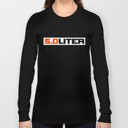 5.0 liter Long Sleeve T-shirt