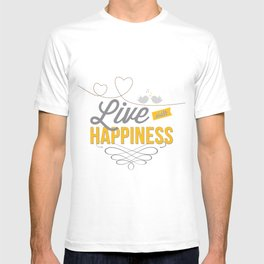 Live with happiness T-shirt
