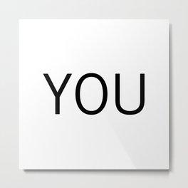 YOU Metal Print
