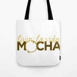 Livin' La Vida Mocha Tote Bag