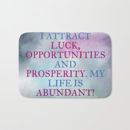 I Attract Luck, Opportunities and Prosperity Bath Mat