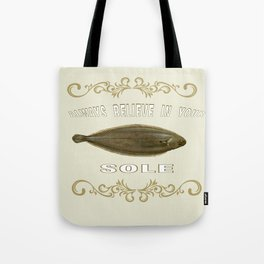 Always believe in your sole  Tote Bag