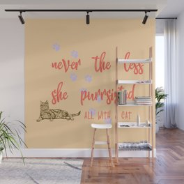 Never the less she Purrsisted Wall Mural