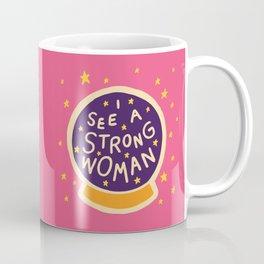 I see a strong woman Coffee Mug