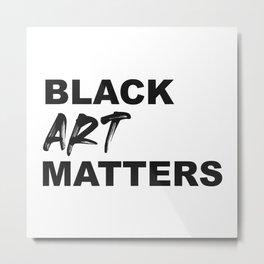 Black Art Matters Metal Print