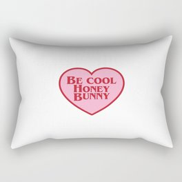 Be Cool Honey Bunny, Funny Movie Quote Rectangular Pillow