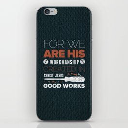 We Are God's Workmanship - Ephesians 2:10 iPhone Skin