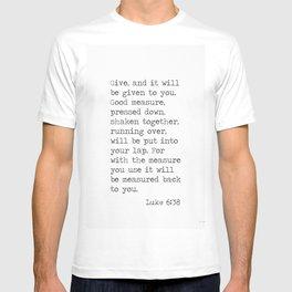 Luke 6:38 T-shirt