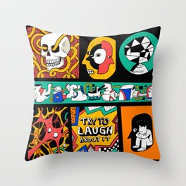 Try to laugh about it Throw Pillow