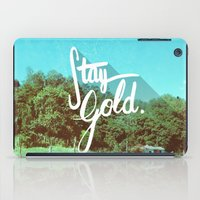 stay gold iPad Cases featuring Stay Gold by Don Pekin