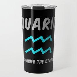 Aquarius: Let's Conquer The Status Quo! Travel Mug