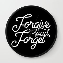 Forgive & Forget Wall Clock