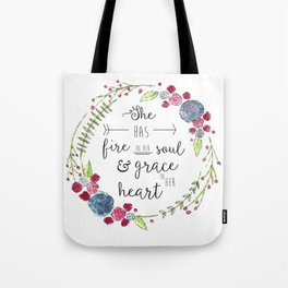 She Has Fire in Her Soul and Grace in Her Heart Tote Bag