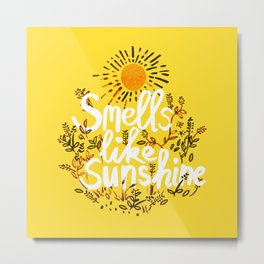 Smells Like Sunshine Metal Print