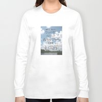 not all those who wander are lost Long Sleeve T-shirts featuring Not all those who wander are lost by CSMalcolm Illustration