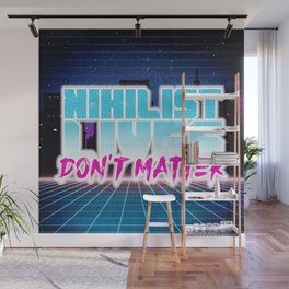 Nihilist Lives Don't Matter Wall Mural
