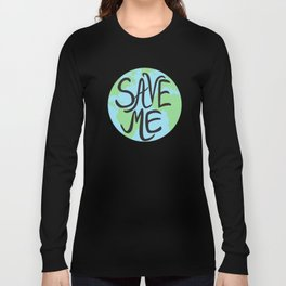 Save Me Earth Hand Drawn Long Sleeve T-shirt