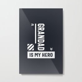 Grandad is My Hero Gift for Grandpa Fathers Day Metal Print