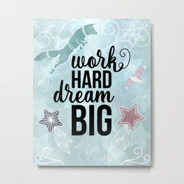 Work Hard Dream Big - Space Fox Hustle Metal Print