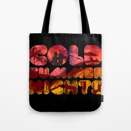 COLD SUMMER NIGHTS Tote Bag