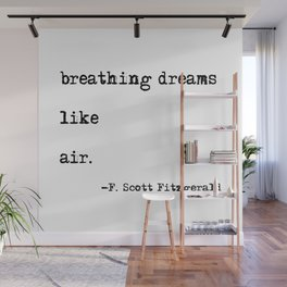 Breathing dreams like air - F. Scott Fitzgerald quote Wall Mural