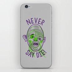 Never say die! iPhone & iPod Skin