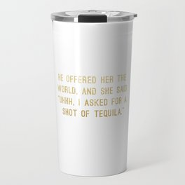 Shot of Tequila Travel Mug