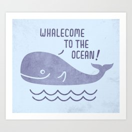 Whalecome To The Ocean! Art Print