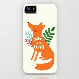Born To Be Wild Fox iPhone Case