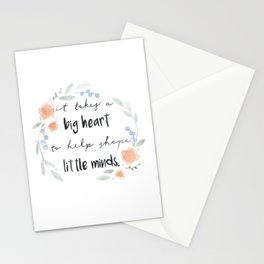 It Takes a Big Heart to Help Shape Little Minds Stationery Cards