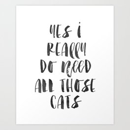 PRINTABLE Art, Yes I Really Do Need All These Cats, Funny Prints, CATS LOVER, Cats Meow,Home Decor,H Art Print