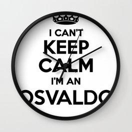 I cant keep calm I am an OSVALDO Wall Clock