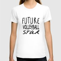 volleyball T-shirts featuring Future Volleyball Star by raineon