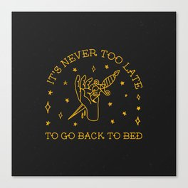 Go back to bed. Canvas Print